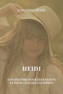 Heidi, une histoire pour les enfants et pour ceux qui les aiment