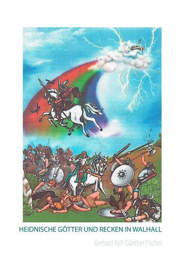 Heidnische Götter und Recken in Walhall