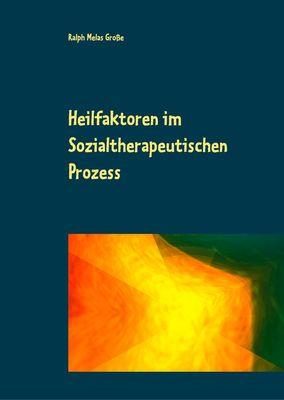 Heilfaktoren im Sozialtherapeutischen Prozess
