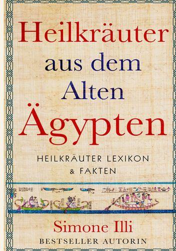 Heilkräuter aus dem Alten Ägypten