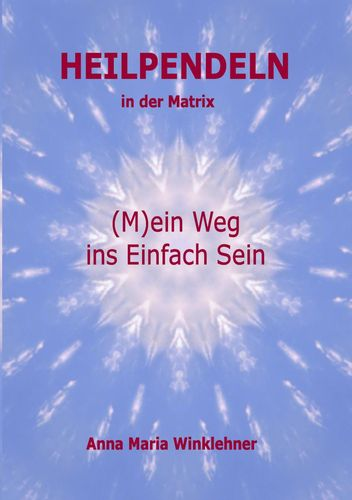 Heilpendeln in der Matrix