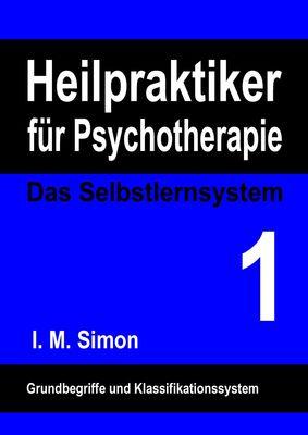 Heilpraktiker für Psychotherapie. Das Selbstlernsystem Band 1