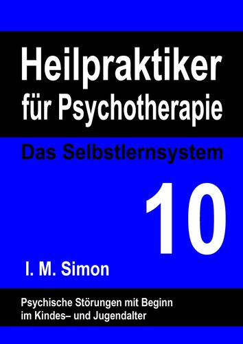 Heilpraktiker für Psychotherapie. Das Selbstlernsystem Band 10