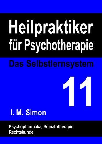 Heilpraktiker für Psychotherapie. Das Selbstlernsystem Band 11