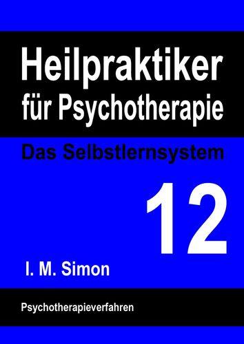 Heilpraktiker für Psychotherapie. Das Selbstlernsystem Band 12