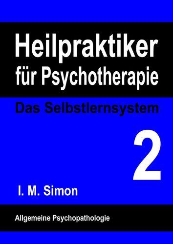 Heilpraktiker für Psychotherapie. Das Selbstlernsystem Band 2