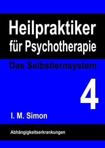 Heilpraktiker für Psychotherapie. Das Selbstlernsystem Band 4