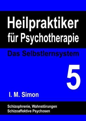 Heilpraktiker für Psychotherapie. Das Selbstlernsystem Band 5
