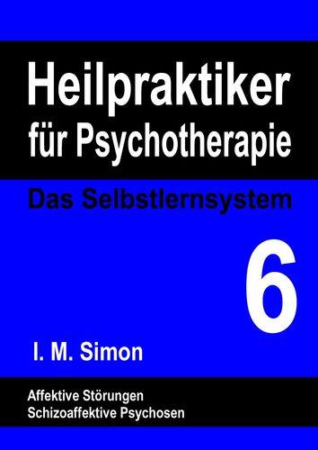 Heilpraktiker für Psychotherapie. Das Selbstlernsystem Band 6