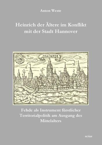 Heinrich der Ältere im Konflikt mit der Stadt Hannover