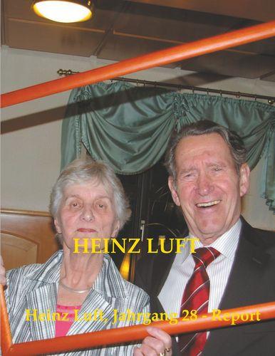 Heinz Luft, Jahrgang 28 - Report