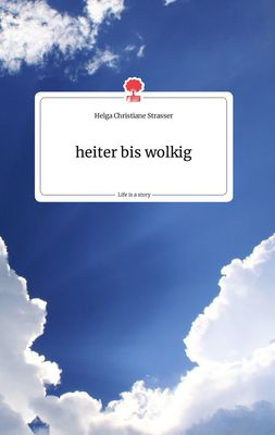 heiter bis wolkig. Life is a Story - story.one