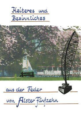 """Heiteres und Besinnliches aus der Feder von """"Alster Fünfzehn"""""""