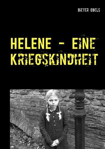 HELENE - Eine Kriegskindheit