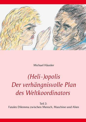 (Heli-)opolis - Der verhängnisvolle Plan des Weltkoordinators
