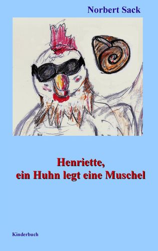 Henriette, ein Huhn legt eine Muschel