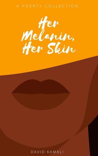 Her Melanin, Her Skin