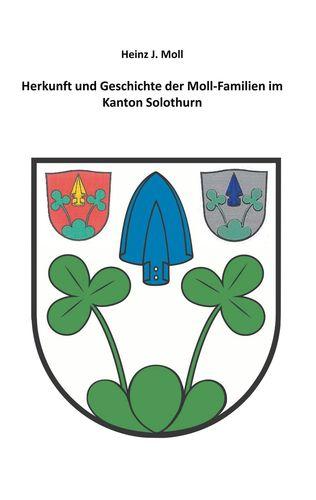 Herkunft und Geschichte der Moll-Familien im Kanton Solothurn