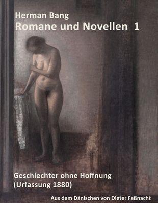 Herman Bang: Romane und Novellen Band 1