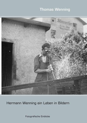 Hermann Wenning ein Leben in Bildern