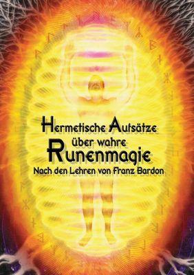 Hermetische Aufsätze über wahre Runenmagie