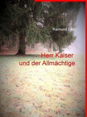 Herr Kaiser und der Allmächtige