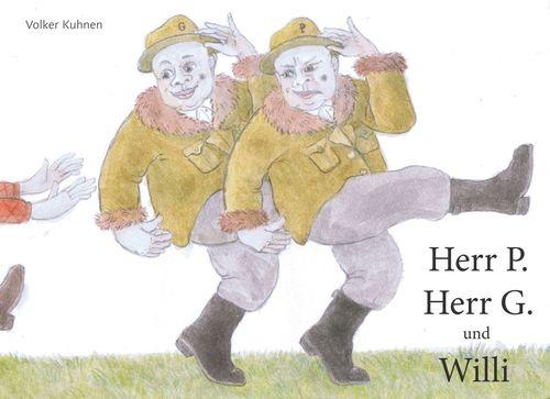 Herr P., Herr G. und Willi