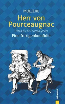 Herr von Pourceaugnac: Molière: Eine Intrigenkomödie (Illustrierte Ausgabe)