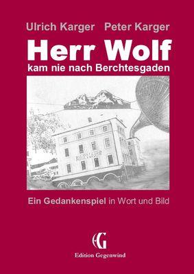 Herr Wolf kam nie nach Berchtesgaden