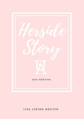 Herside Story, UÅ 903-Nånting