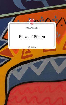 Herz auf Pfoten. Life is a Story - story.one