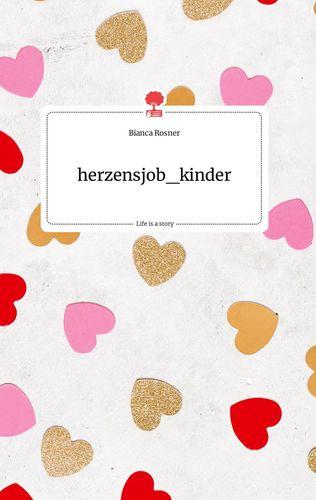 herzensjob_kinder. Life is a Story - story.one