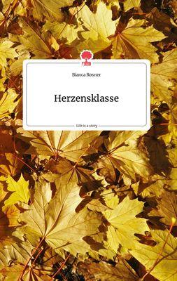 Herzensklasse. Life is a Story - story.one