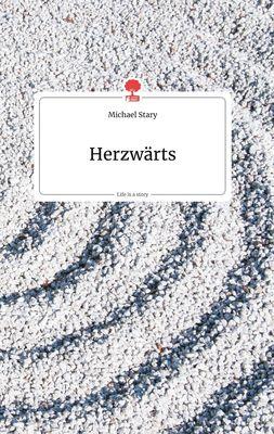Herzwärts. Life is a Story - story.one