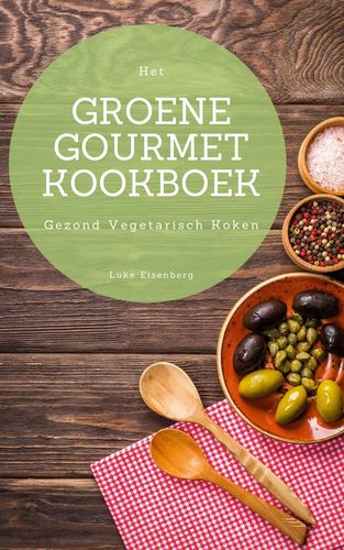Het Groene Gourmet Kookboek
