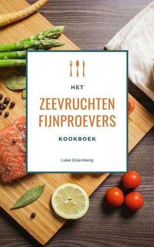 Het Zeevruchten Fijnproevers Kookboek