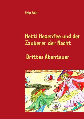 Hetti Hexenfee und der Zauberer der Nacht