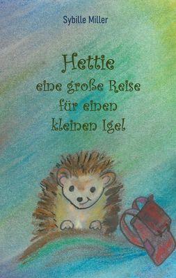 Hettie - eine große Reise für einen kleinen Igel