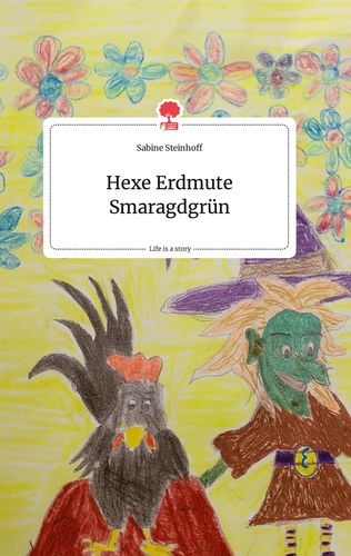 Hexe Erdmute Smaragdgrün. Life is a Story - story.one
