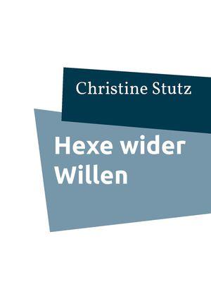 Hexe wider Willen