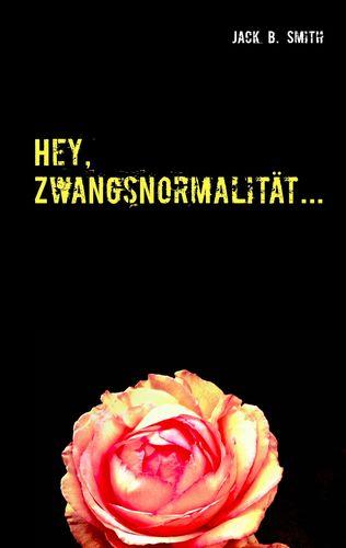 Hey, Zwangsnormalität...