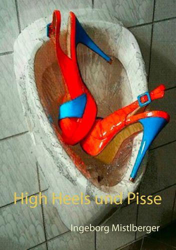 High Heels und Pisse