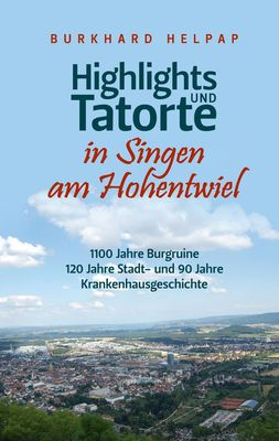 Highlights und Tatorte in Singen am Hohentwiel