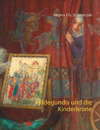 Hildegundis und die Kinderkrone