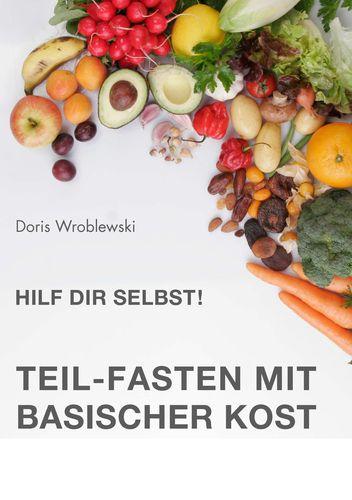 Hilf Dir selbst! Teil-Fasten mit Basischer Kost