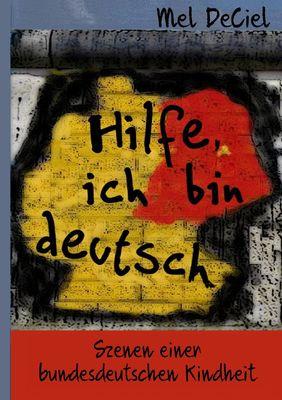 Hilfe, ich bin deutsch