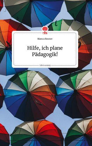 Hilfe, ich plane Pädagogik! Life is a Story - story.one