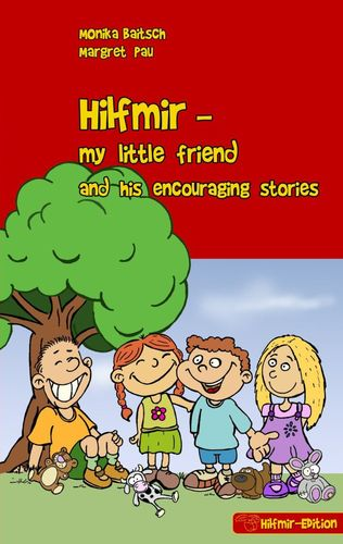 Hilfmir - my little friend and his encouraging stories