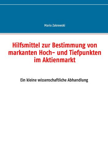Hilfsmittel zur Bestimmung von markanten Hoch- und Tiefpunkten im Aktienmarkt