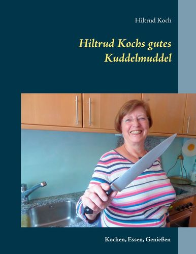 Hiltrud Kochs gutes Kuddelmuddel
